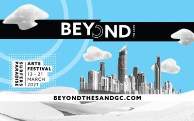 Beyond the Sand Arts Festival Surfers Paradise – Coming March 2021